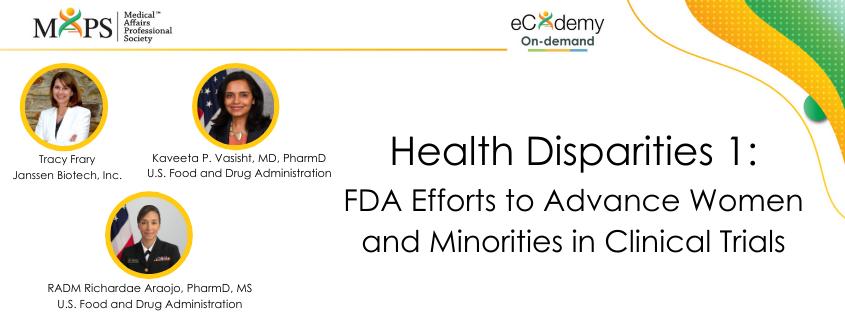 Health Disparities 1: FDA Efforts to Advance Women and Minorities in Clinical Trials