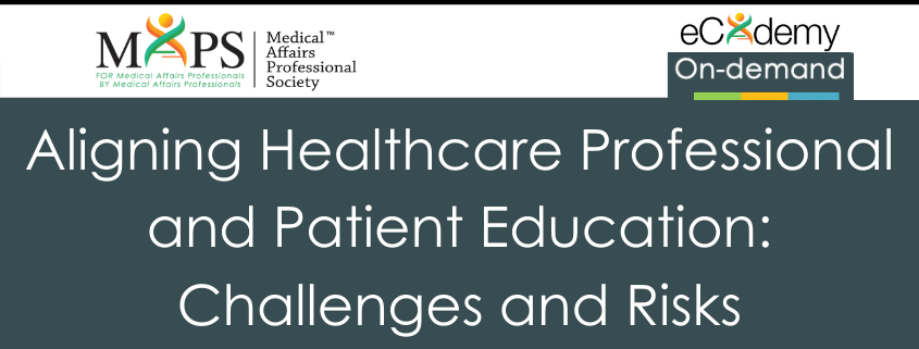 HCP and Patient Education Challenges MAPS Medical Affairs Webinar