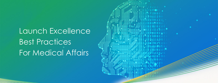Launch Excellence Best Practices For Medical Affairs