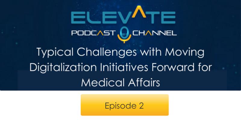 Digital Initiatives MAPS Medical Affairs Podcast