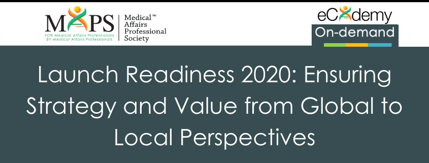Launch Readiness 2020: Ensuring Strategy And Value From Global To Local Perspectives