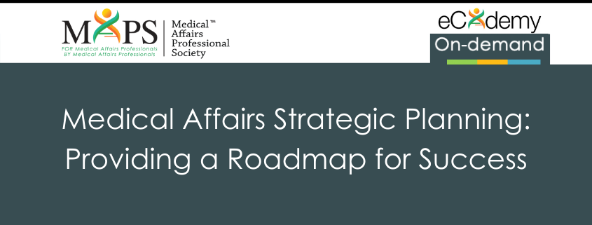 Medical Affairs Strategic Planning: Providing A Roadmap For Success