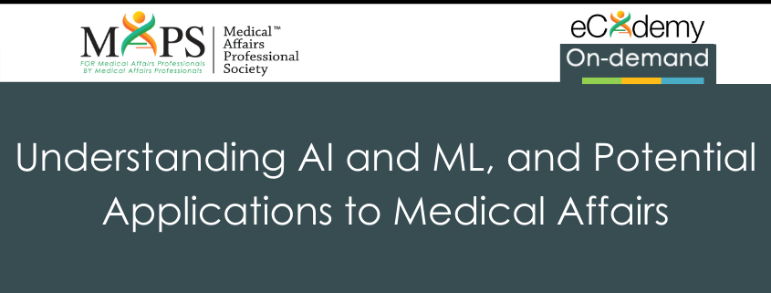 Understanding AI And ML And Potential Applications For Medical Affairs