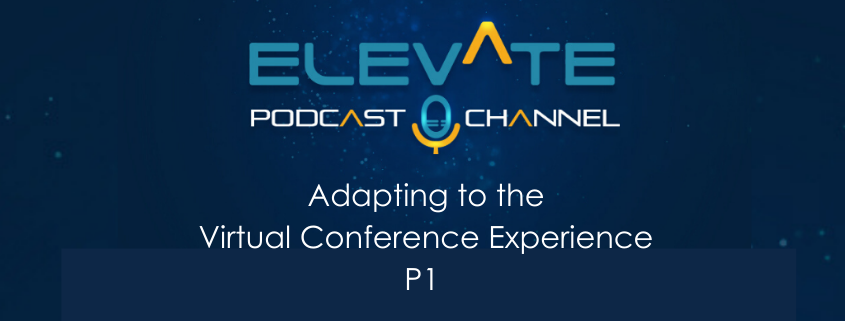 Adapting to the Virtual Conference Experience P1