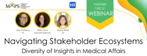Navigating Stakeholder Ecosystems: Diversity of Insights in Medical Affairs