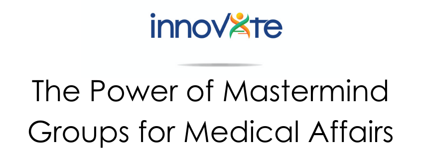 Mastermind Groups Medical Affairs
