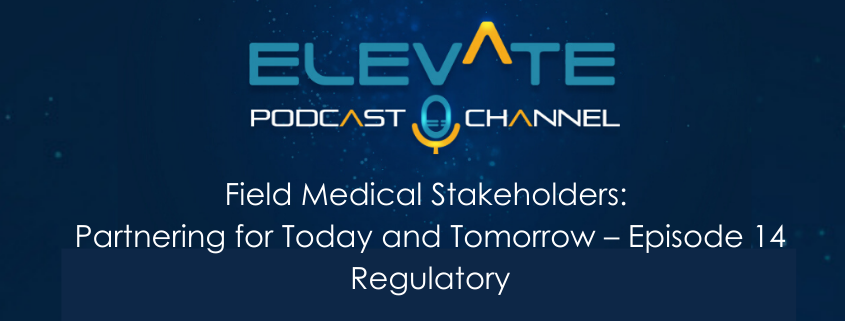 Partnering for Today and Tomorrow – Episode 14 Regulatory