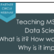 Teaching MSLs to be Data Scientists: What is it? How would you do it? Why is it important?