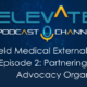 Field Medical External Stakeholders: Partnering for Today and Tomorrow - episode 2 Partnering with Patient Advocacy Organizations